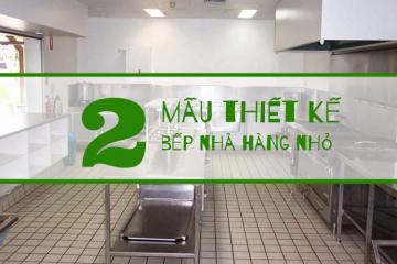 2 mẫu thiết kế bếp nhà hàng nhỏ- Giải pháp cho không gian hạn hẹp