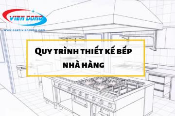 Những điểm đặc biệt trong quy trình thiết kế bếp nhà hàng nhỏ của Viễn Đông