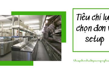 4 tiêu chí lựa chọn đơn vị cung cấp thiết bị bếp nhà hàng nhỏ