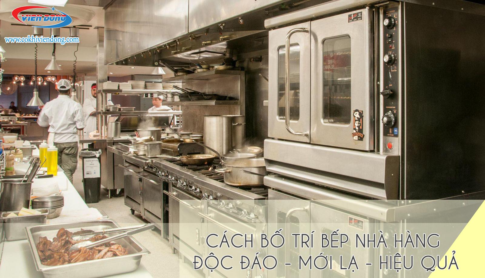 Cách bố trí bếp nhà hàng: độc đáo - mới lạ - hiệu quả