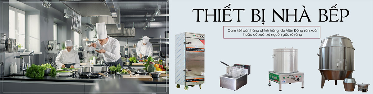 Viễn Đông nhà cung cấp thiết bị bếp công nghiệp hàng đầu việt nam